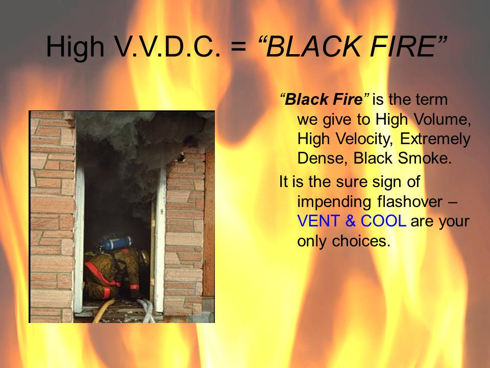 High V.V.D.C. = BLACK FIRE