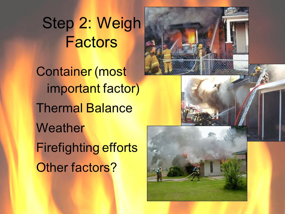 Step 2: Weigh Factors Container (most important factor)