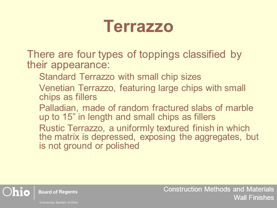 Terrazzo There are four types of toppings classified by their appearance: Standard Terrazzo with small chip sizes.