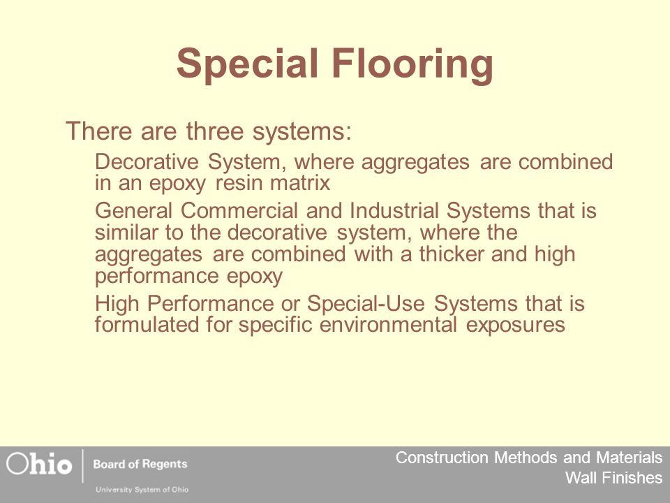 Special Flooring There are three systems: Decorative System, where aggregates are combined in an epoxy resin matrix.
