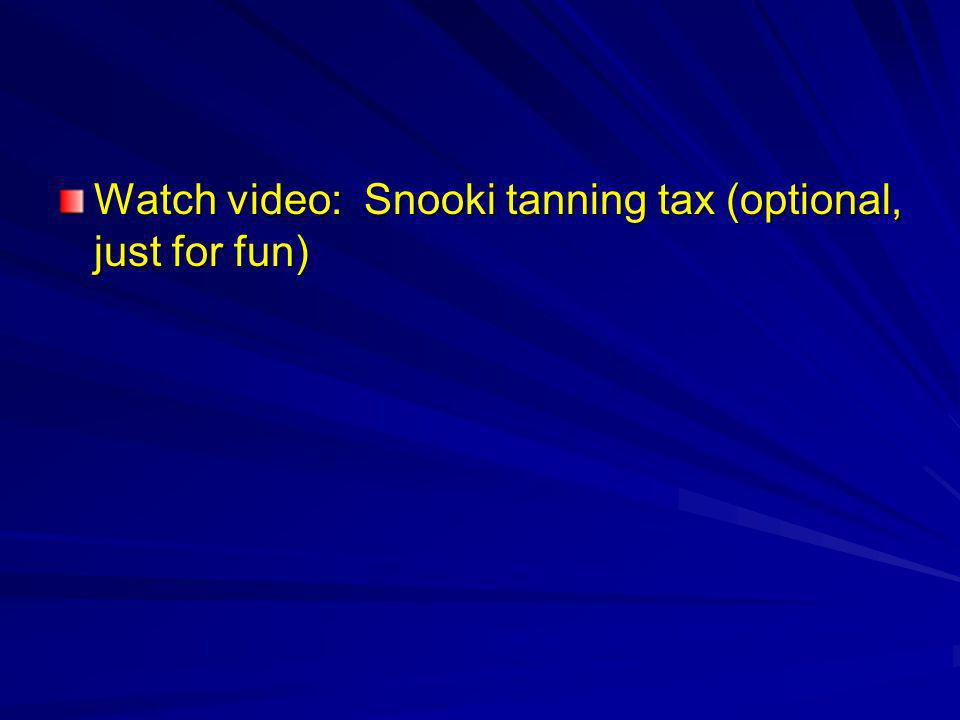 Watch video: Snooki tanning tax (optional, just for fun)