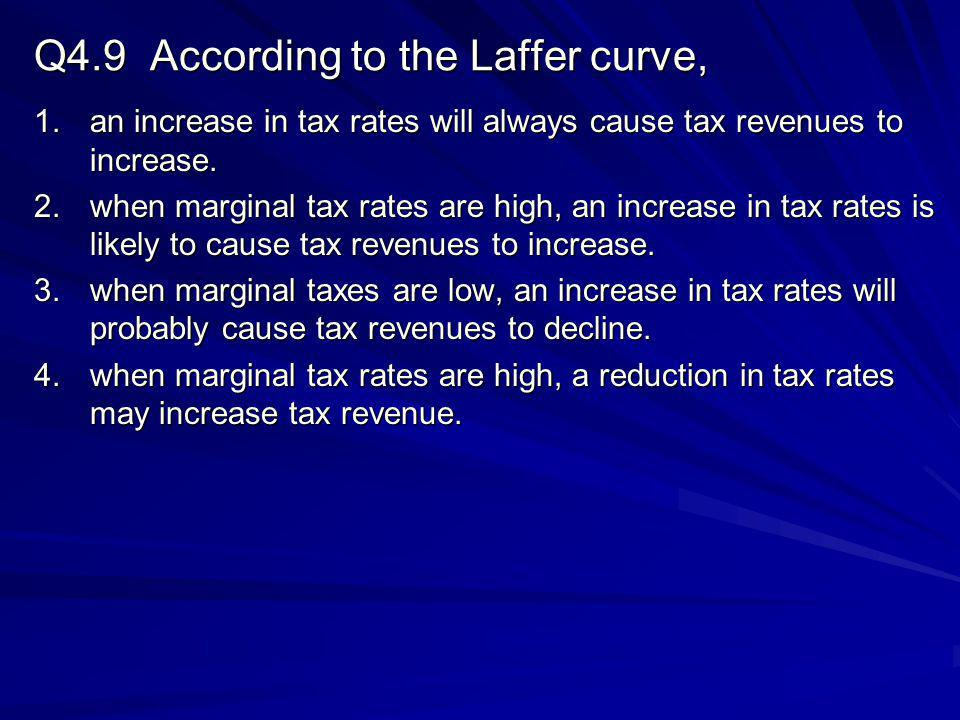 Q4.9 According to the Laffer curve,