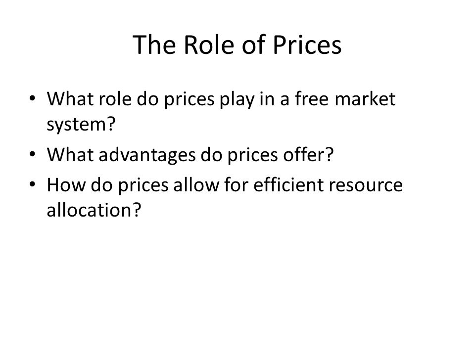 The Role of Prices What role do prices play in a free market system