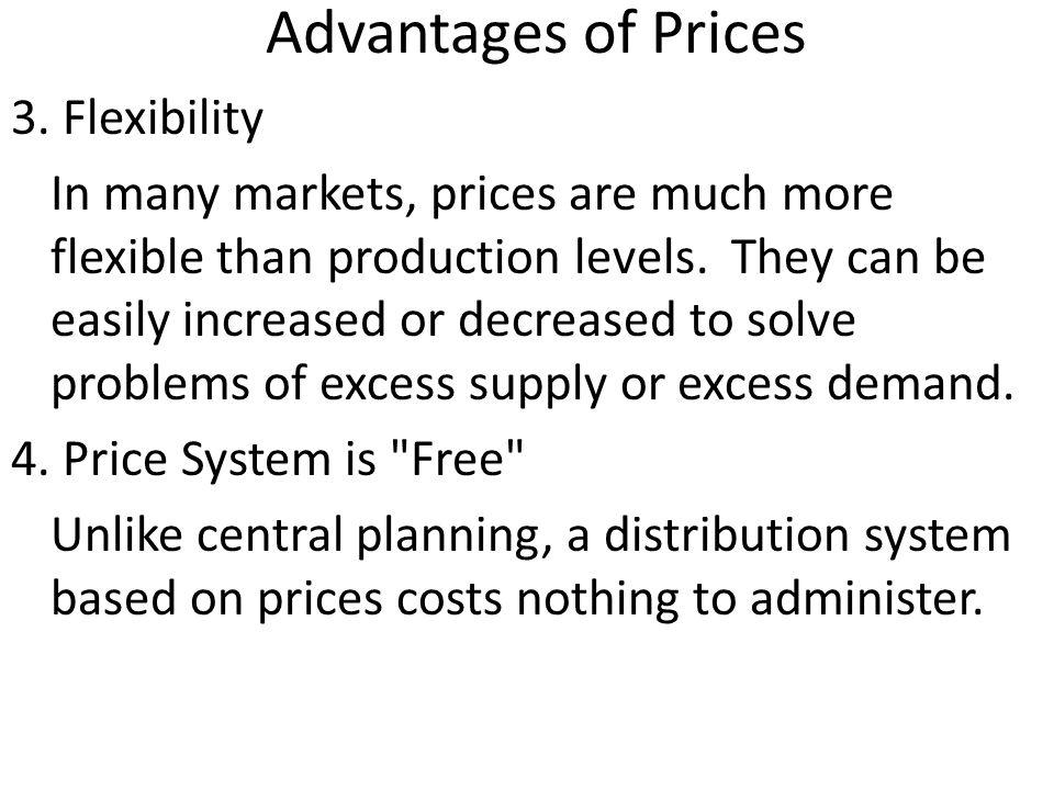 Advantages of Prices 3. Flexibility
