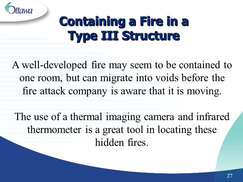 Containing a Fire in a Type III Structure