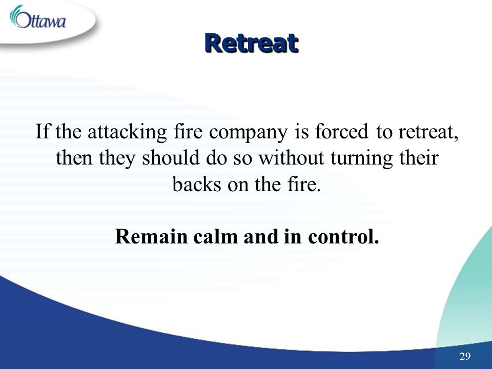 Remain calm and in control.