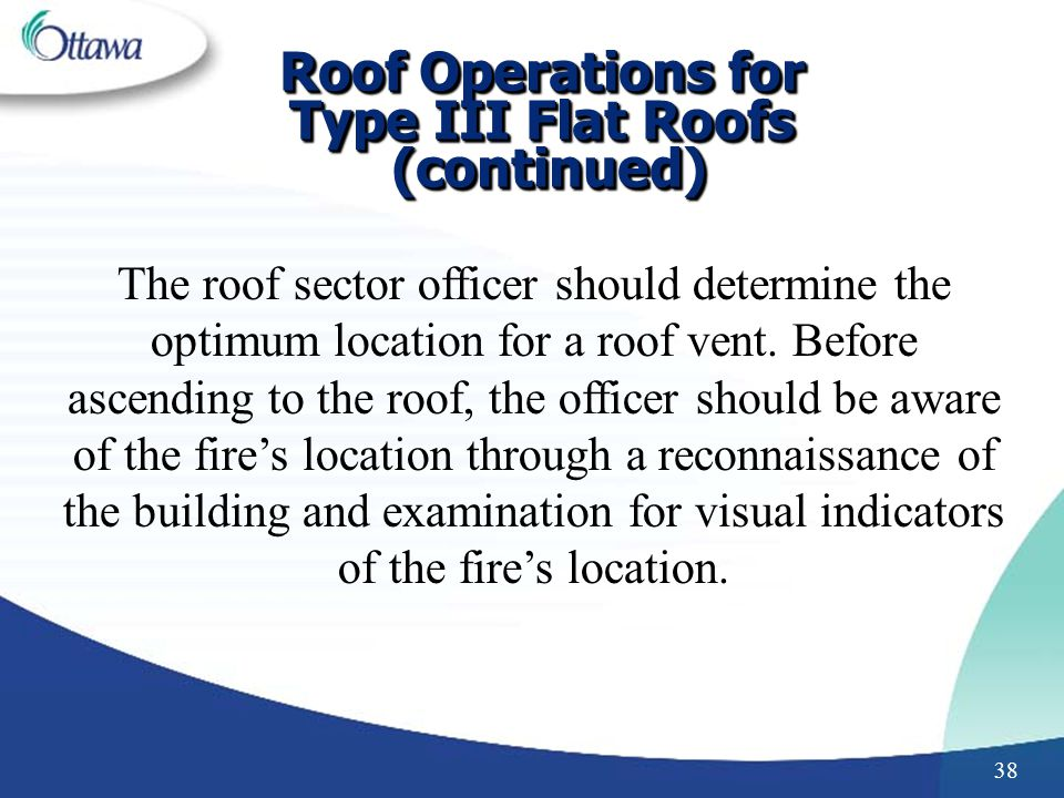 Roof Operations for Type III Flat Roofs (continued)