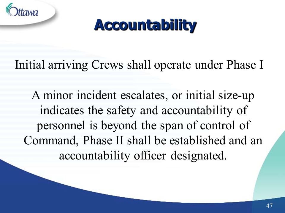 Initial arriving Crews shall operate under Phase I