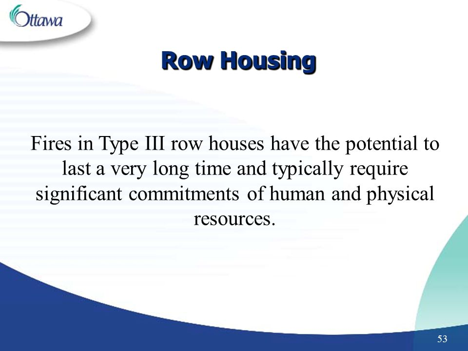 Fires in Type III row houses have the potential to