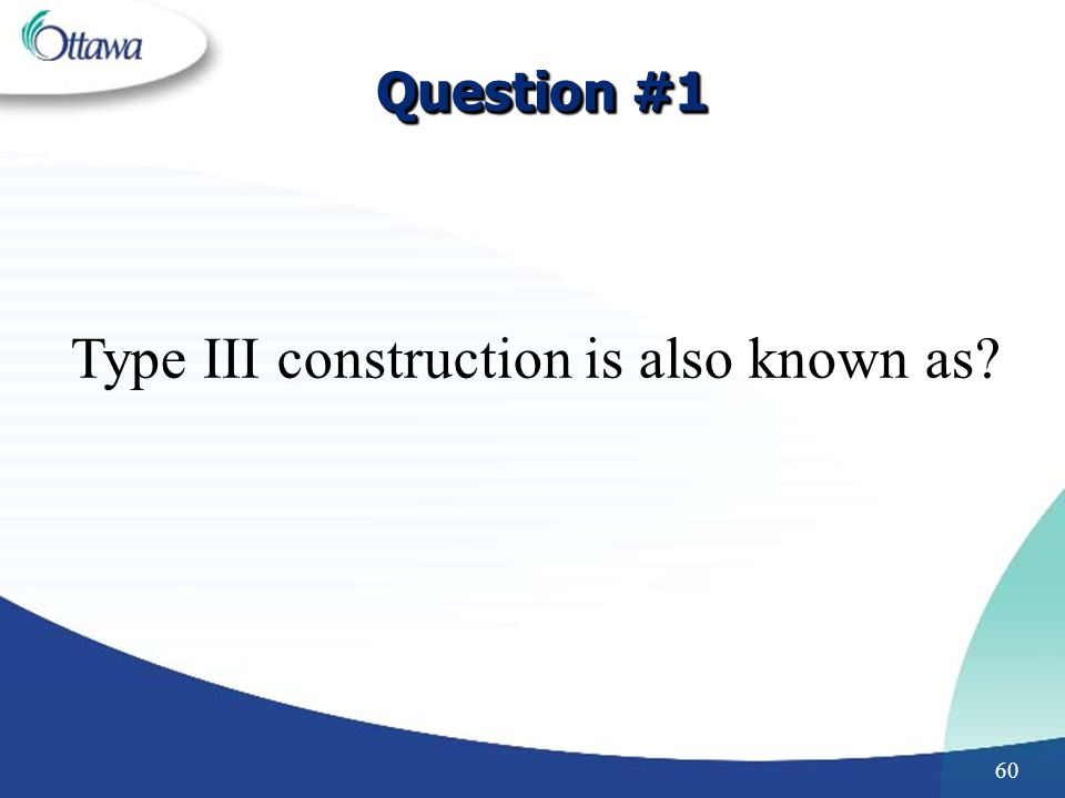 Type III construction is also known as