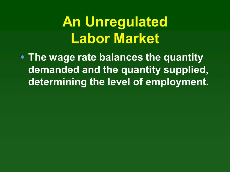 An Unregulated Labor Market