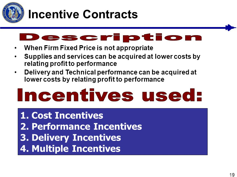 Incentive Contracts Description Incentives used: 1. Cost Incentives