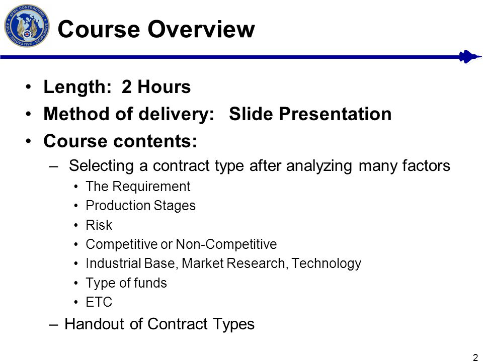 Course Overview Length: 2 Hours Method of delivery: Slide Presentation