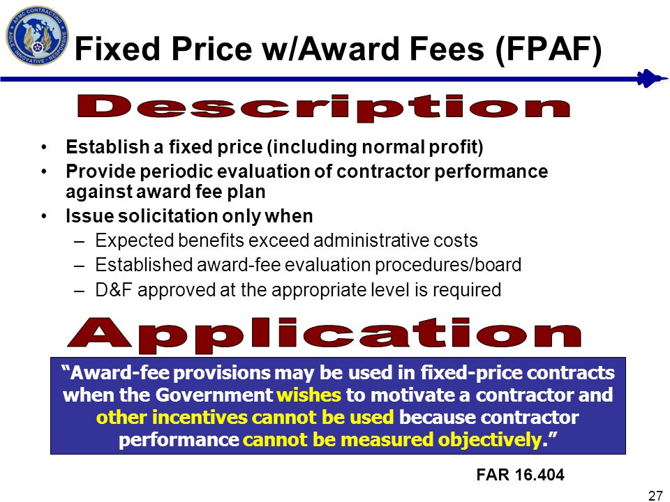 Fixed Price w/Award Fees (FPAF)