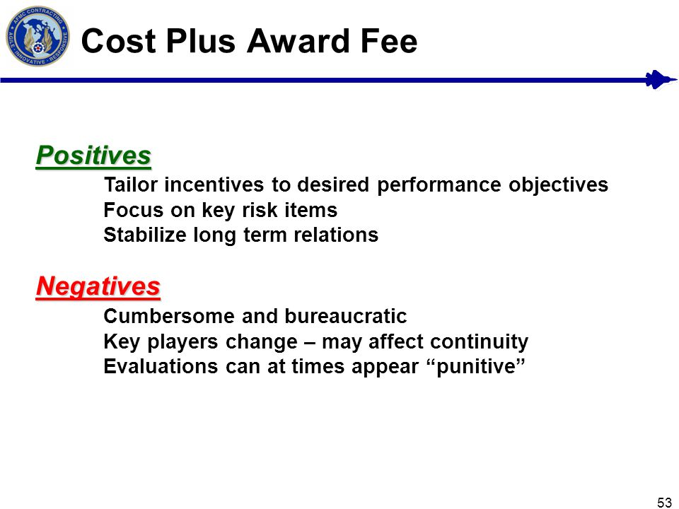 Cost Plus Award Fee Positives Negatives