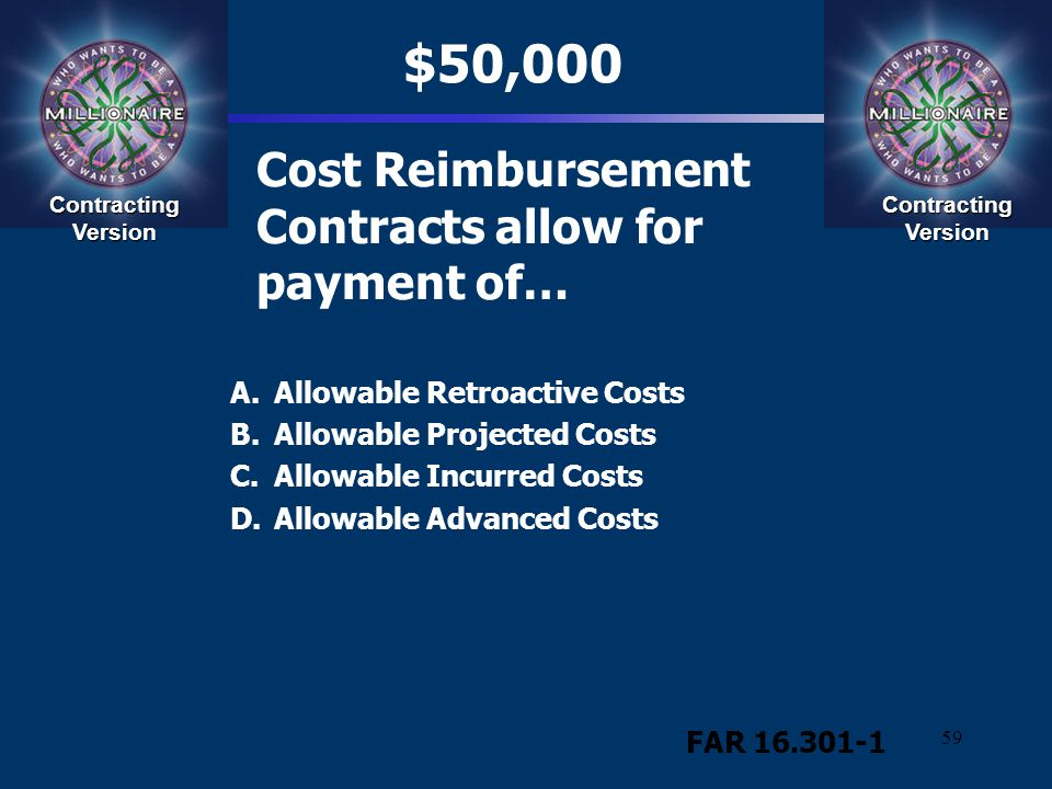 Cost Reimbursement Contracts allow for payment of…