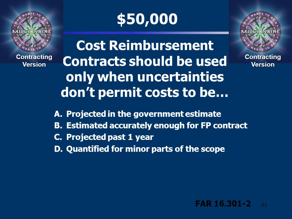 $50,000 Cost Reimbursement Contracts should be used only when uncertainties don't permit costs to be…