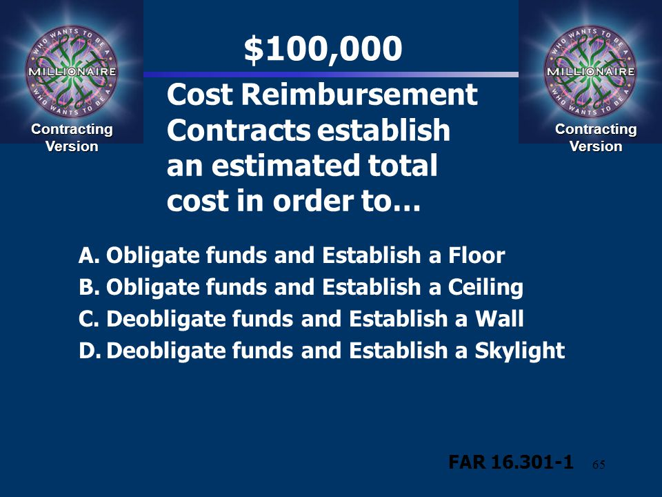 $100,000 Cost Reimbursement Contracts establish an estimated total cost in order to… Contracting Version.