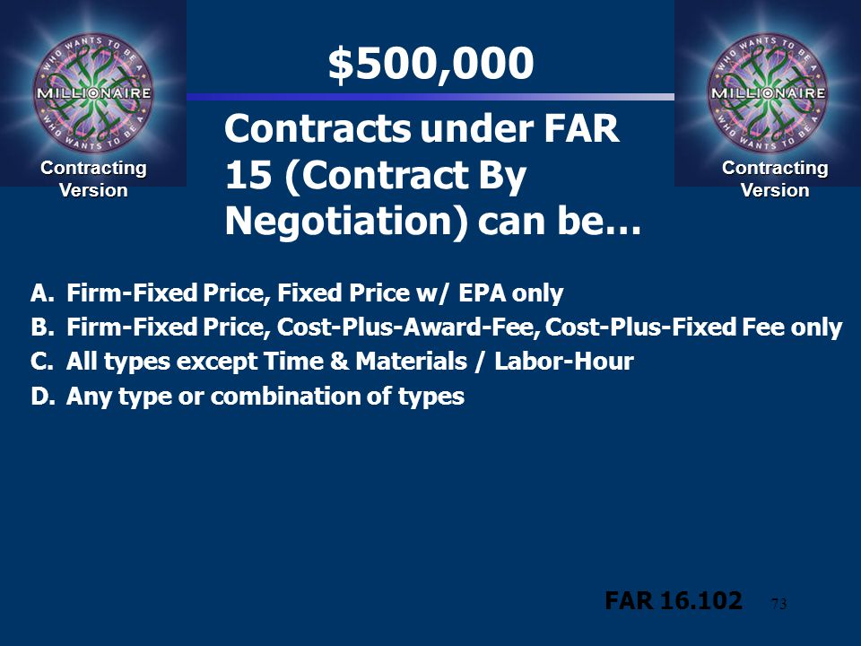 Contracts under FAR 15 (Contract By Negotiation) can be…