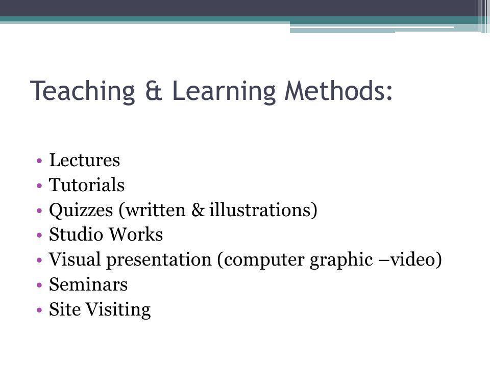 Teaching & Learning Methods: