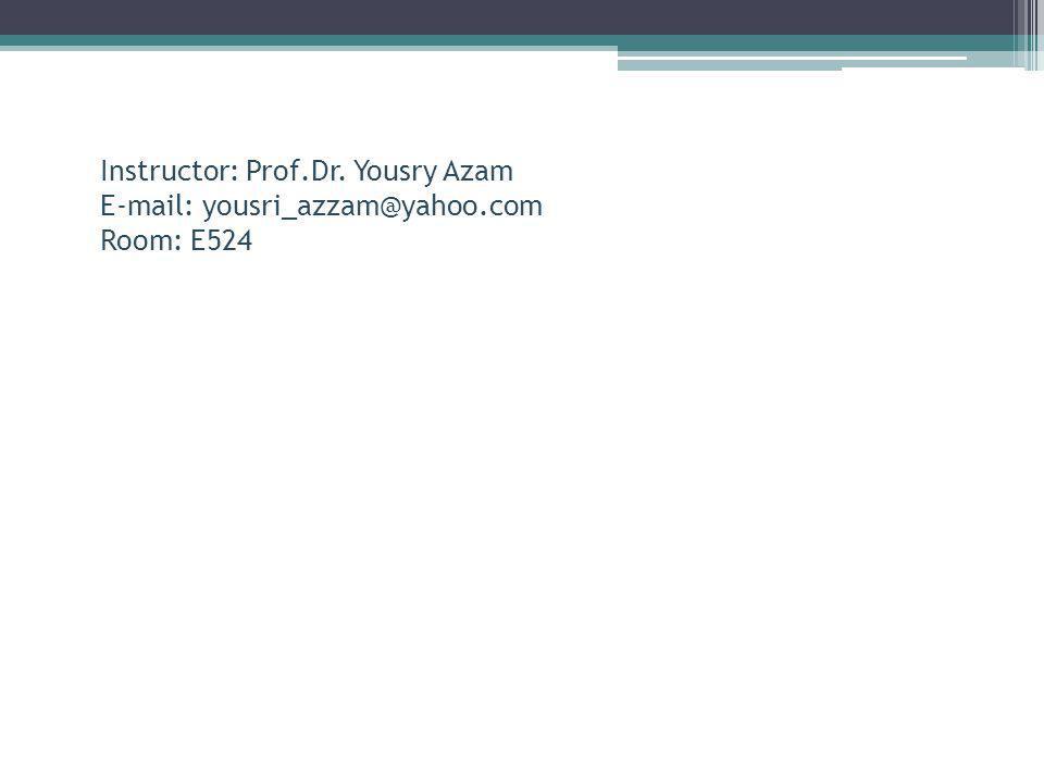 Instructor: Prof.Dr. Yousry Azam