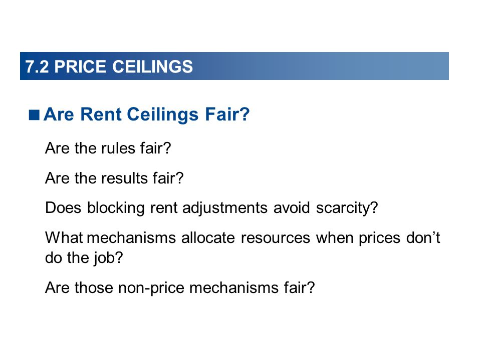Are Rent Ceilings Fair 7.2 PRICE CEILINGS Are the rules fair