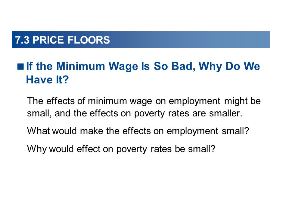 If the Minimum Wage Is So Bad, Why Do We Have It