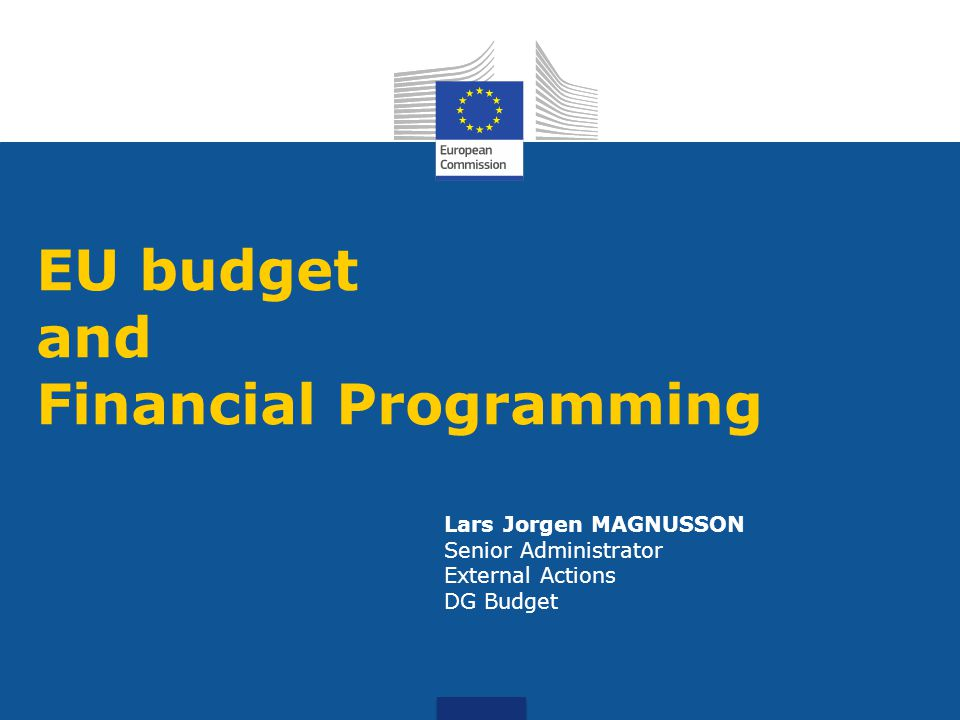 Lars Jorgen MAGNUSSON Senior Administrator External Actions DG Budget