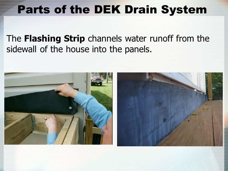 Parts of the DEK Drain System