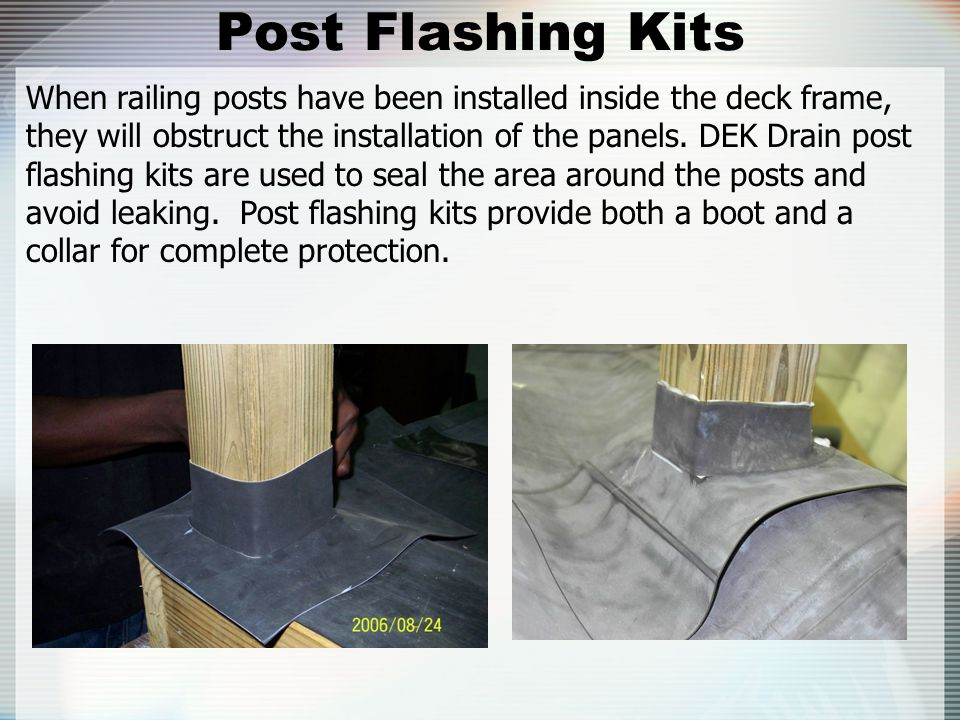 Post Flashing Kits When railing posts have been installed inside the deck frame,