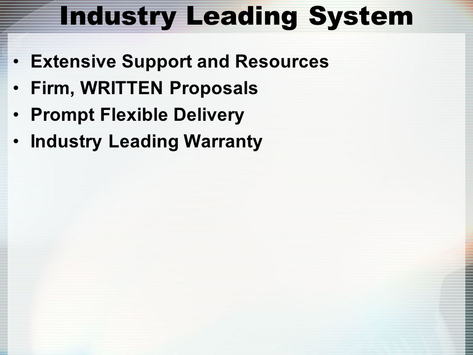 Industry Leading System