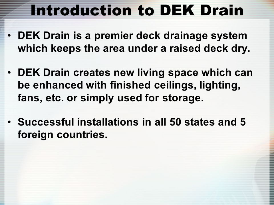 Introduction to DEK Drain