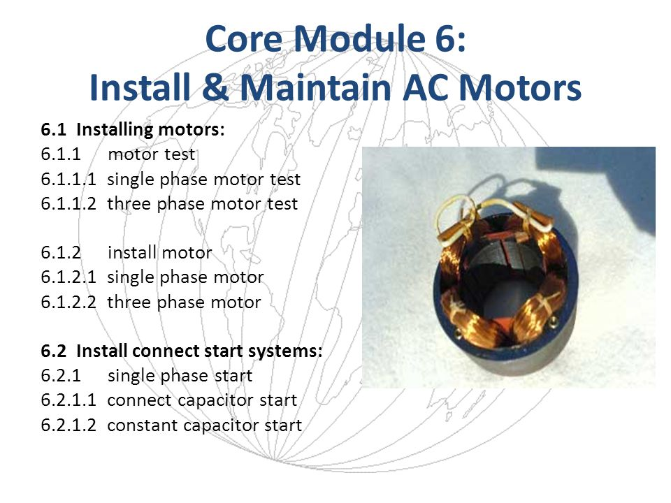 Core Module 6: Install & Maintain AC Motors