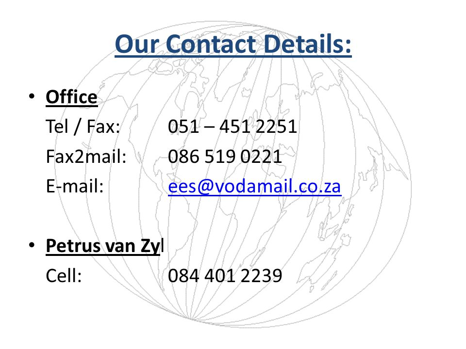 Our Contact Details: Office Tel / Fax: 051 – 451 2251