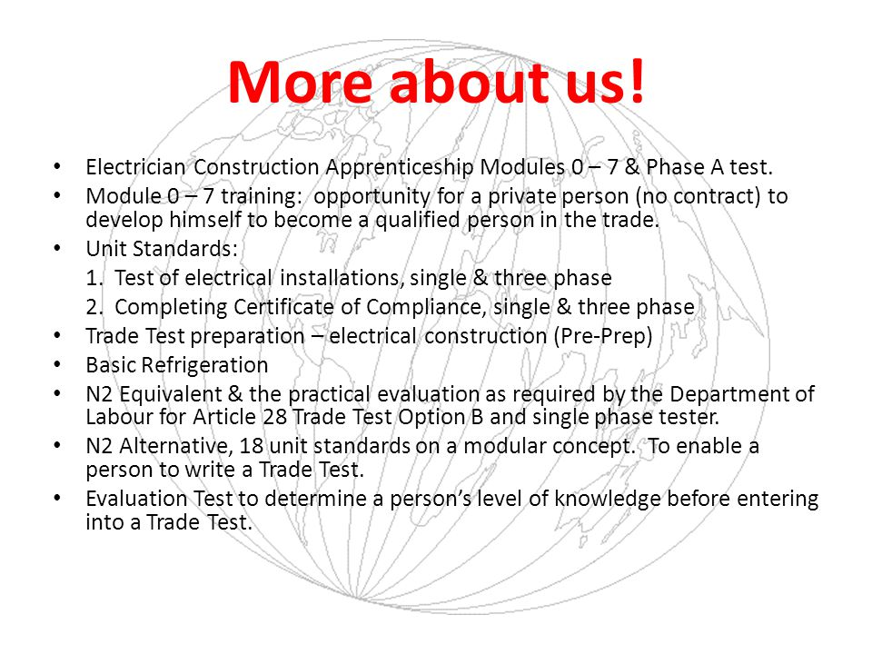 More about us! Electrician Construction Apprenticeship Modules 0 – 7 & Phase A test.