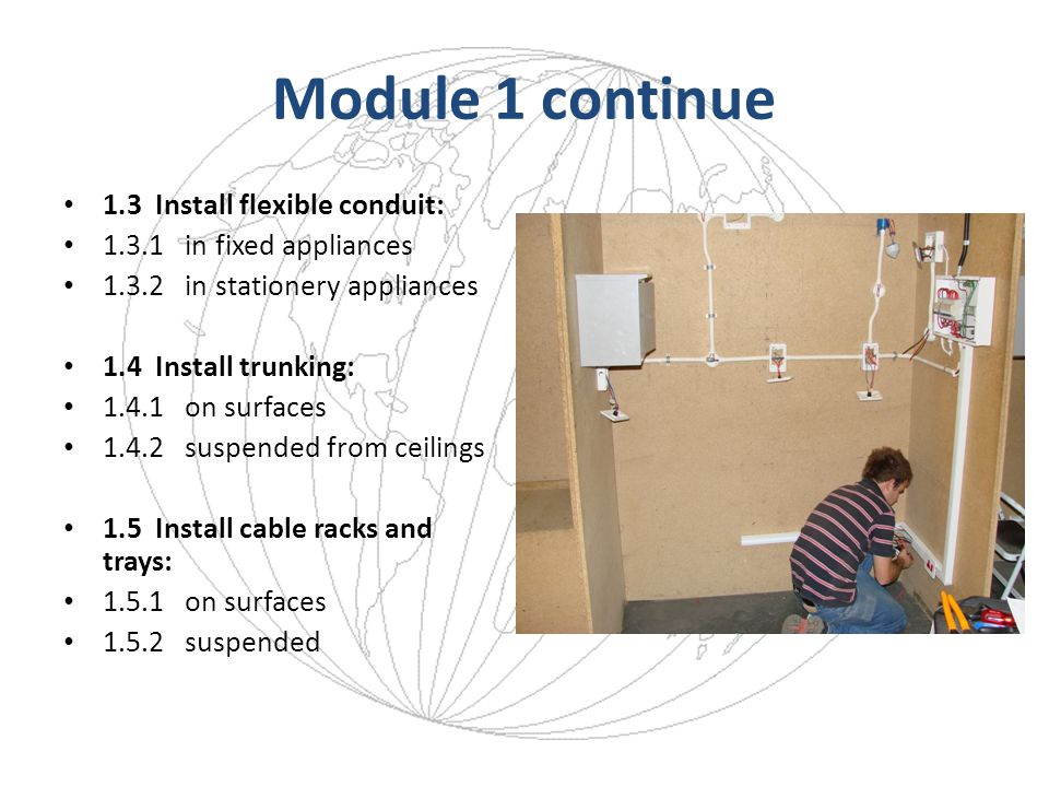 Module 1 continue 1.3 Install flexible conduit: