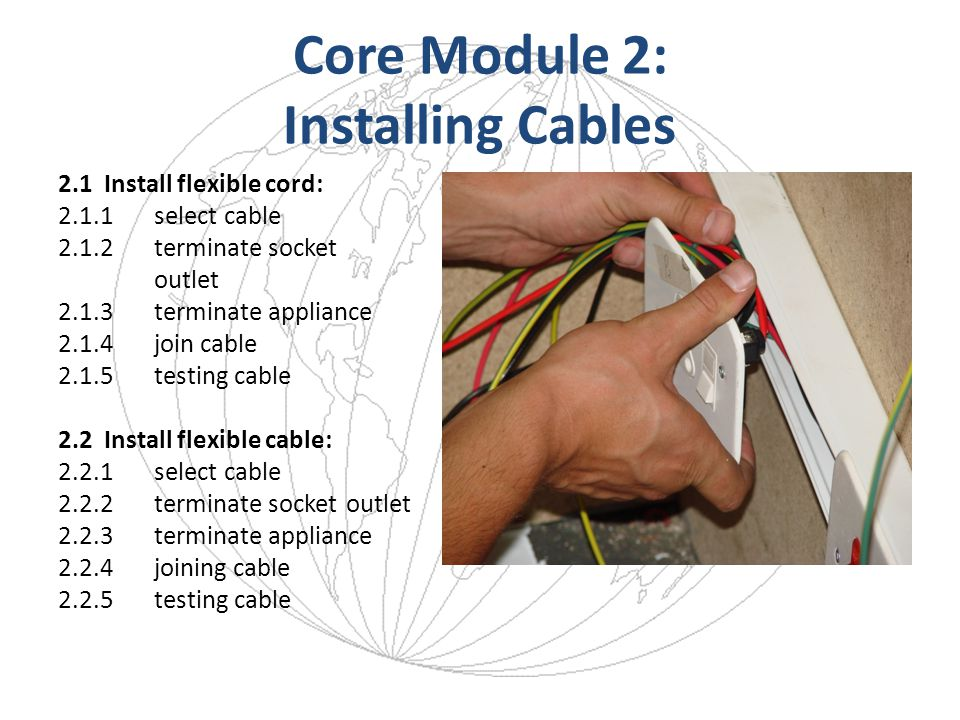 Core Module 2: Installing Cables