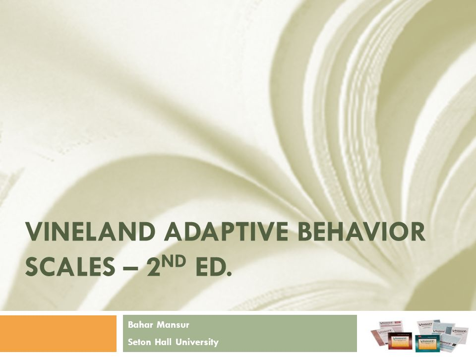 Vineland Adaptive Behavior Scales – 2nd Ed.