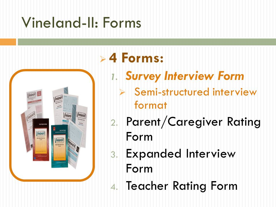 Vineland-II: Forms 4 Forms: Survey Interview Form