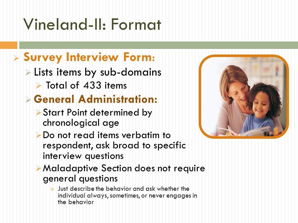 Vineland-II: Format Survey Interview Form: Lists items by sub-domains