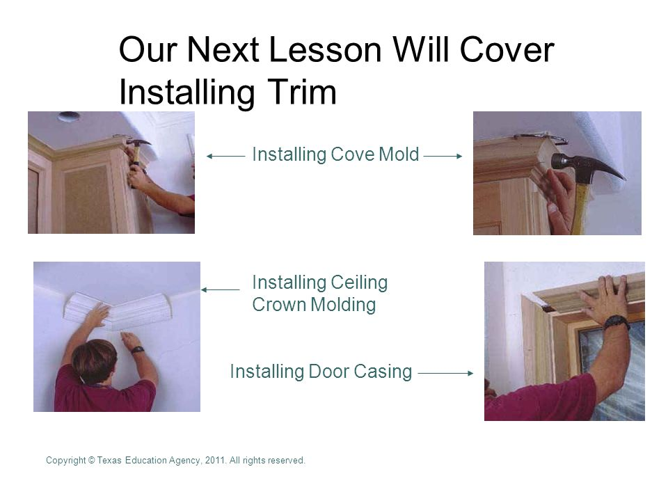 Our Next Lesson Will Cover Installing Trim