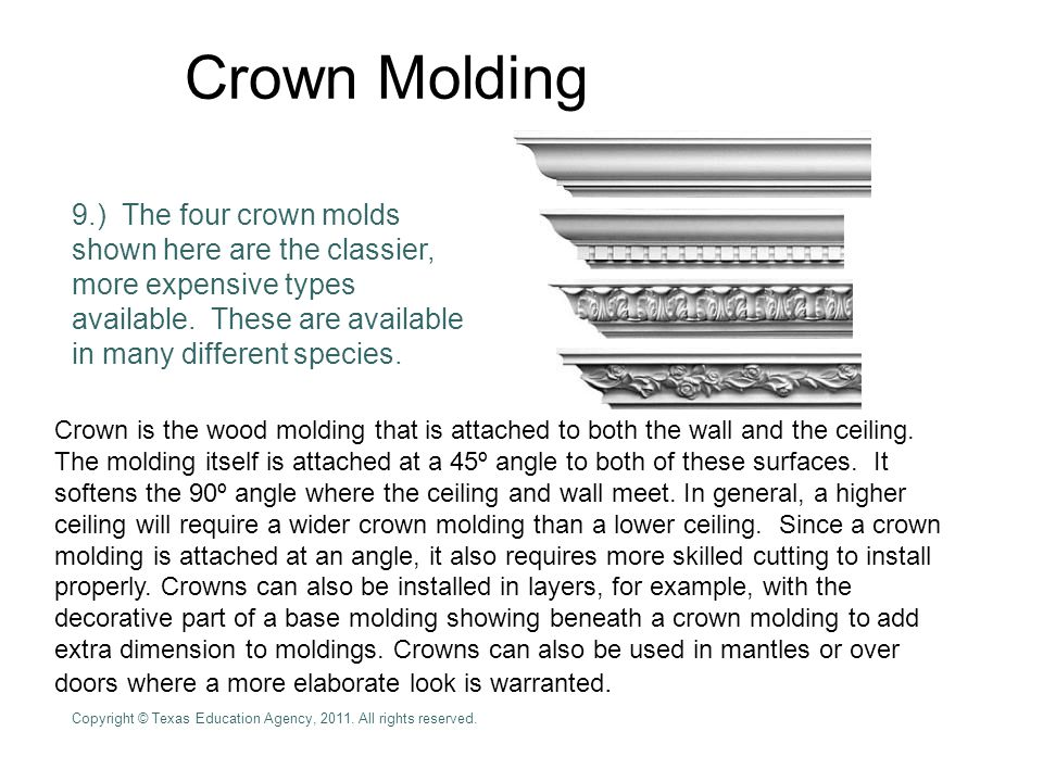 Crown Molding 9.) The four crown molds shown here are the classier, more expensive types available. These are available in many different species.
