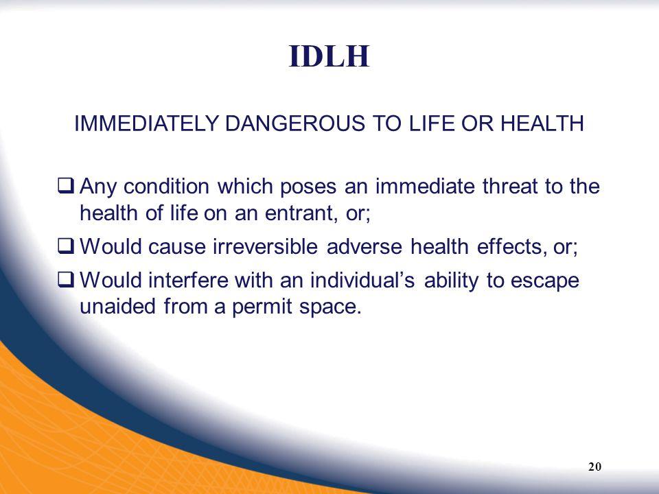 IMMEDIATELY DANGEROUS TO LIFE OR HEALTH