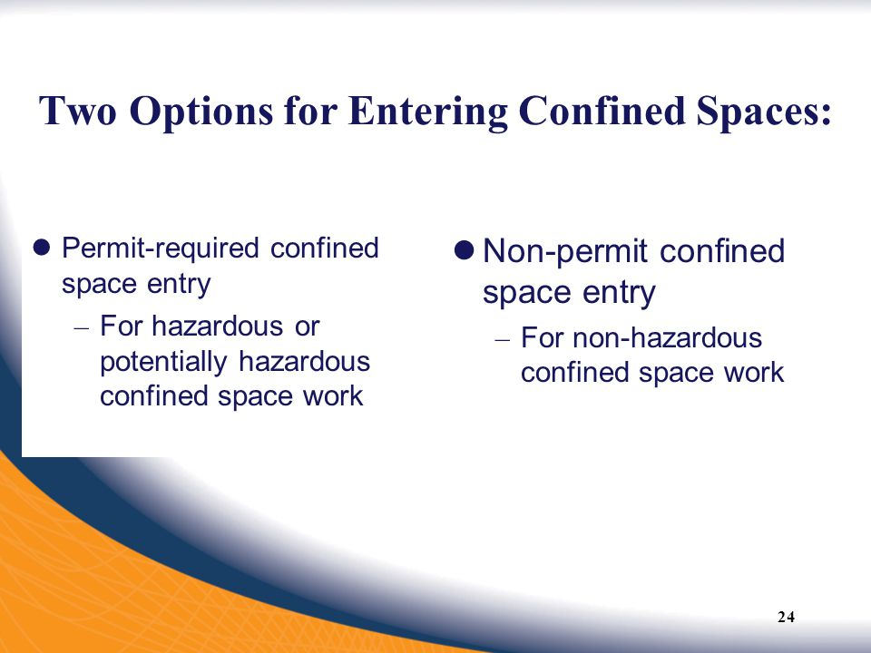 Two Options for Entering Confined Spaces: