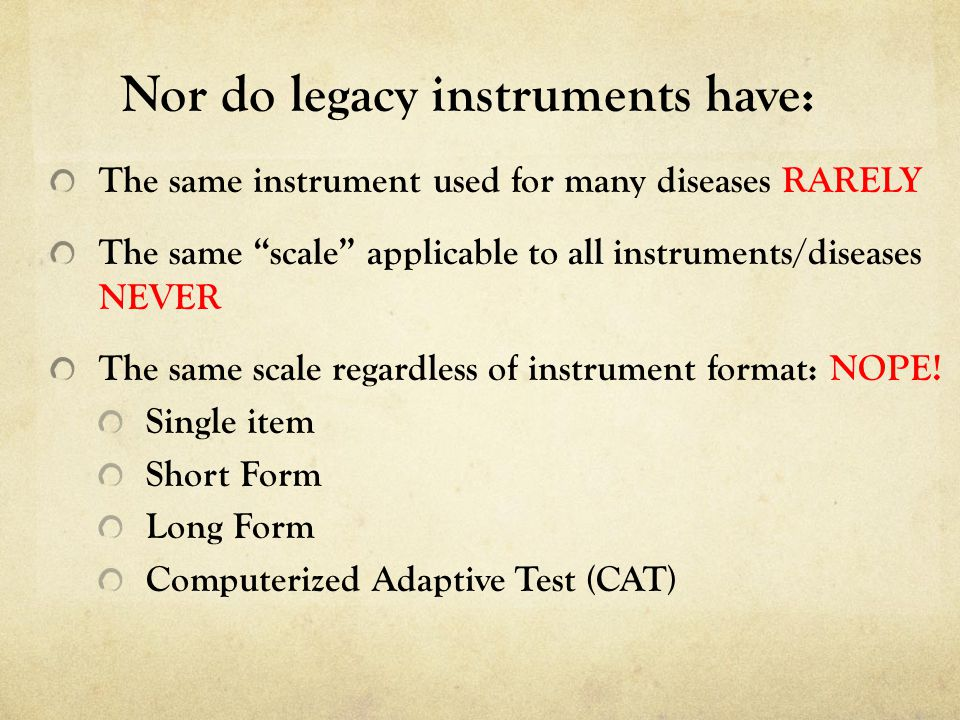 Nor do legacy instruments have: