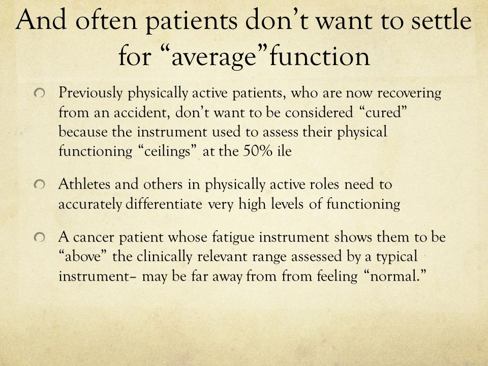 And often patients don't want to settle for average function