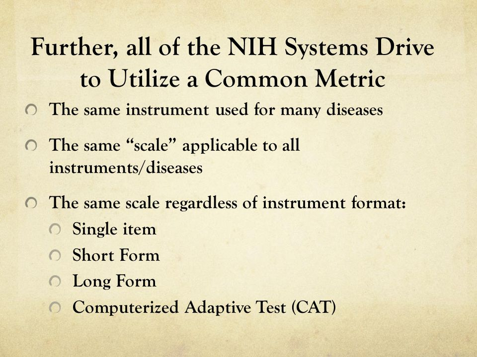 Further, all of the NIH Systems Drive to Utilize a Common Metric