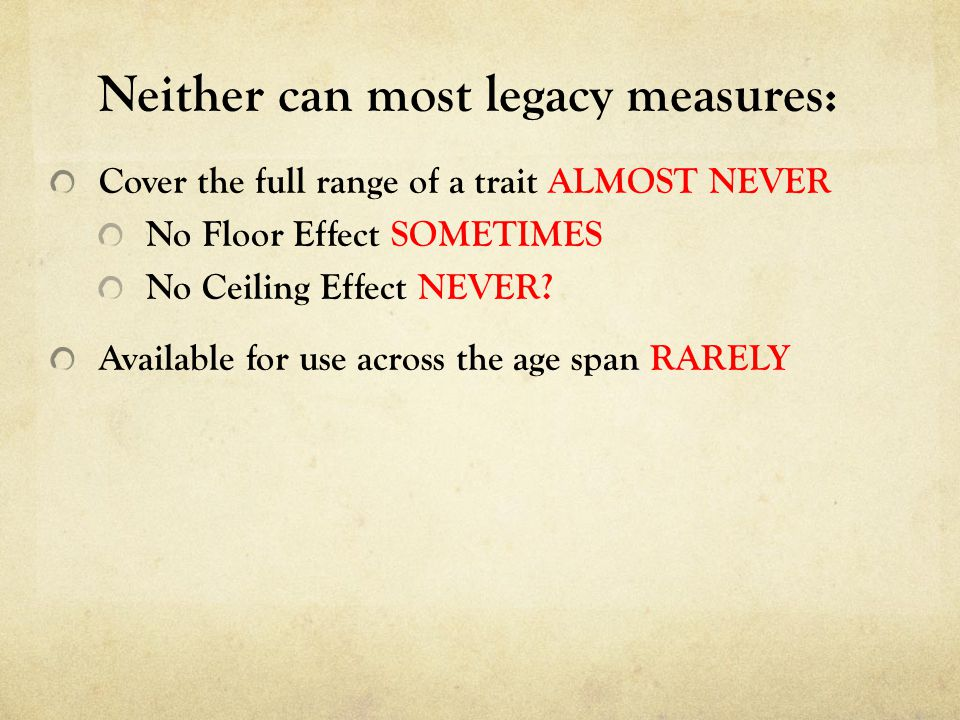 Neither can most legacy measures: