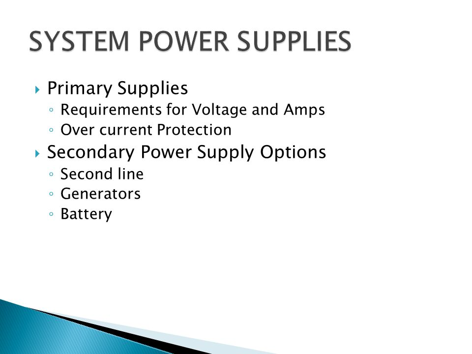 SYSTEM POWER SUPPLIES Primary Supplies Secondary Power Supply Options