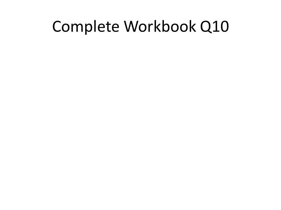 Complete Workbook Q10